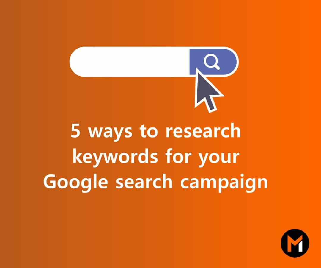 5 ways to research keywords for your Google search campaign